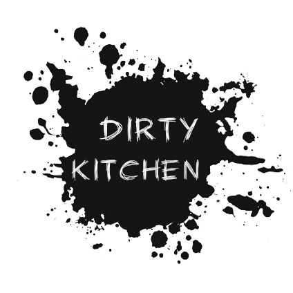 - Dirty Kitchen